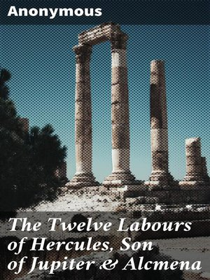 cover image of The Twelve Labours of Hercules, Son of Jupiter & Alcmena