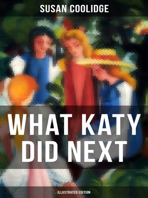cover image of WHAT KATY DID NEXT (Illustrated Edition)