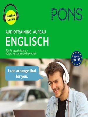 cover image of PONS Audiotraining Aufbau--ENGLISCH. Für Fortgeschrittene