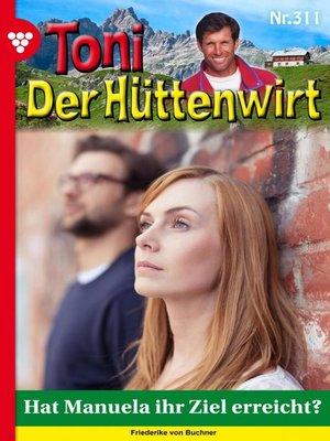 cover image of Toni der Hüttenwirt 311 – Heimatroman