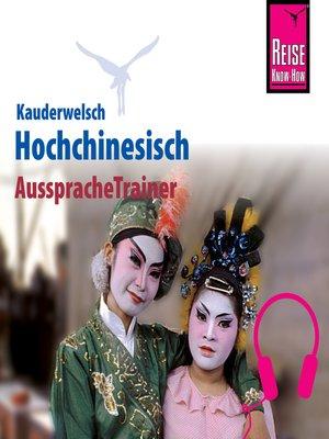 cover image of Reise Know-How Kauderwelsch AusspracheTrainer Hochchinesisch