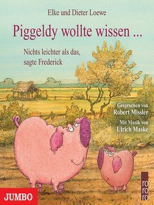 cover image of Piggeldy wollte wissen...