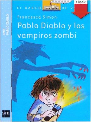 cover image of Pablo Diablo y los vampiros zombis