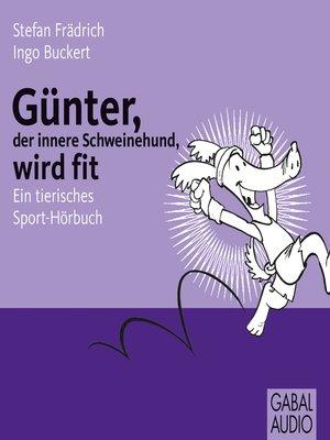 cover image of Günter, der innere Schweinehund, wird fit