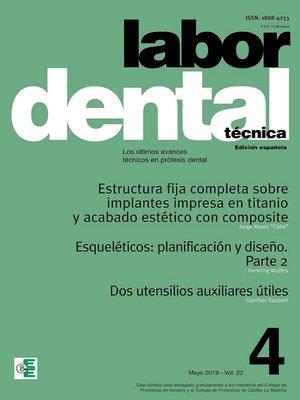 cover image of Labor Dental Técnica Volume22 Mayo 2019 nº4