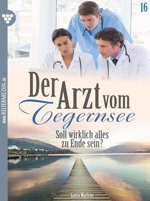cover image of Der Arzt vom Tegernsee 16 – Arztroman