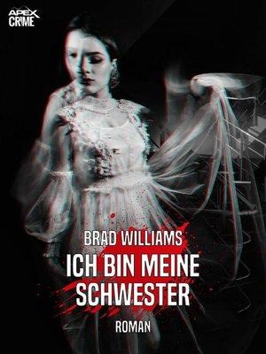 cover image of ICH BIN MEINE SCHWESTER