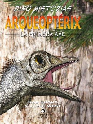 cover image of Arqueoptérix. La primera ave