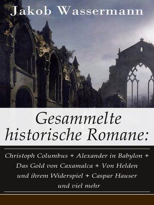 cover image of Gesammelte historische Romane