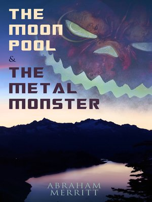 cover image of The Moon Pool & the Metal Monster