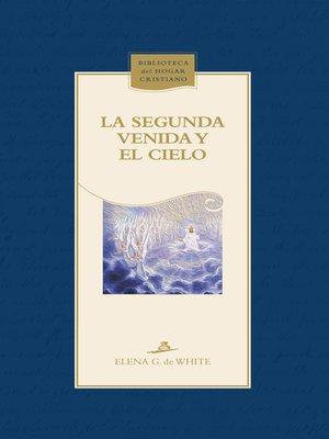 cover image of La Segunda Venida y el cielo