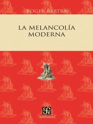 cover image of La melancolía moderna