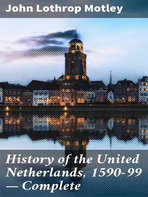 cover image of History of the United Netherlands, 1590-99 — Complete