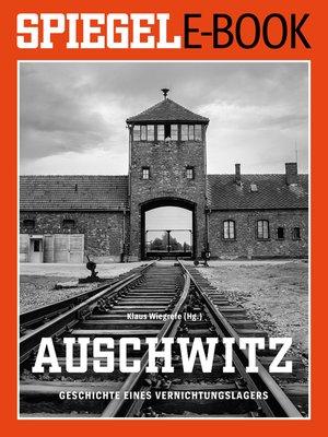 cover image of Auschwitz--Geschichte eines Vernichtungslagers