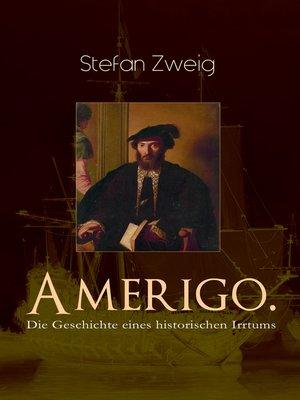 cover image of Amerigo. Die Geschichte eines historischen Irrtums