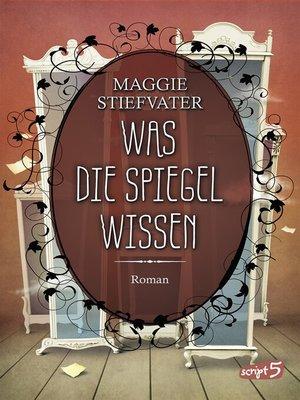 cover image of Was die Spiegel wissen