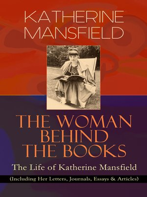 cover image of Katherine Mansfield--The Woman Behind the Books