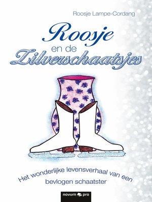 cover image of Roosje en de Zilverschaatsjes