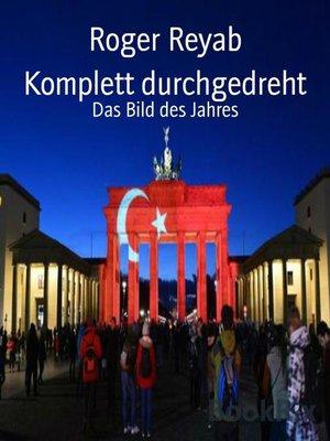 cover image of Komplett durchgedreht