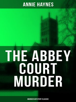 cover image of The Abbey Court Murder (Murder Mystery Classic)