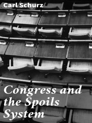cover image of Congress and the Spoils System