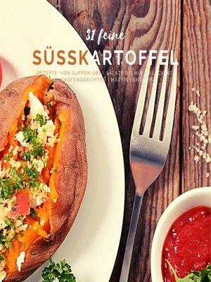 cover image of 31 feine Süßkartoffelrezepte