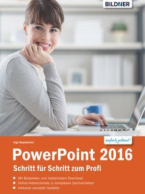 cover image of PowerPoint 2016 Schritt für Schritt zum Profi