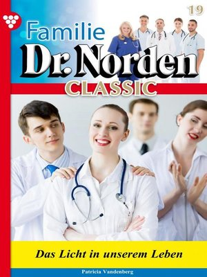 cover image of Familie Dr. Norden Classic 19 – Arztroman