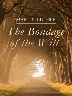 cover image of The Bondage of the Will