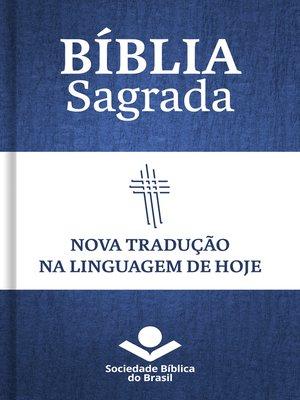 cover image of Bíblia Sagrada NTLH--Nova Tradução na Linguagem de Hoje