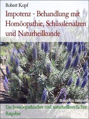 cover image of Impotenz--Behandlung mit Homöopathie, Schüsslersalzen und Naturheilkunde