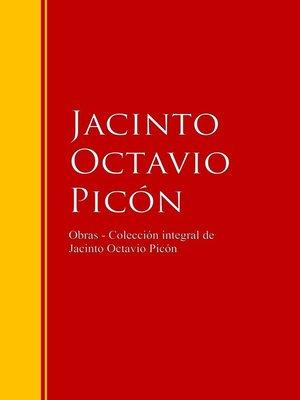 cover image of Obras--Colección de Jacinto Octavio Picón