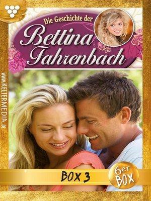 cover image of Bettina Fahrenbach Jubiläumsbox 3 – Liebesroman