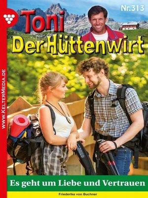 cover image of Toni der Hüttenwirt 313 – Heimatroman