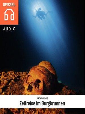 cover image of ARCHÄOLOGIE--Zeitreise im Burgbrunnen