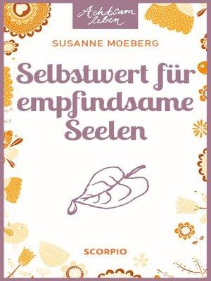 cover image of Selbstwert für empfindsame Seelen