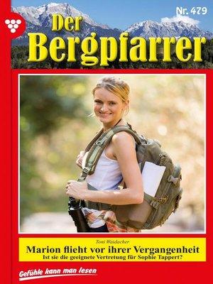 cover image of Der Bergpfarrer 479 – Heimatroman