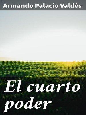 cover image of El cuarto poder