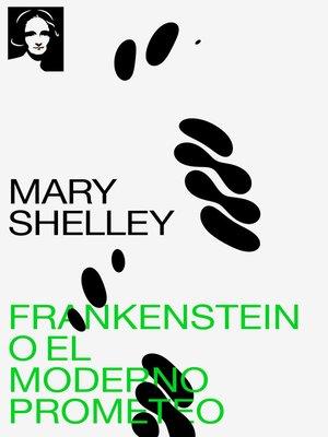 cover image of Frankenstein o el moderno Prometeo
