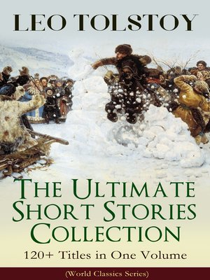 cover image of Leo Tolstoy – the Ultimate Short Stories Collection
