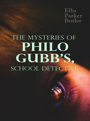 cover image of The Mysteries of Philo Gubb, School Detective
