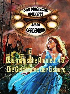 cover image of Das magische Amulett #5