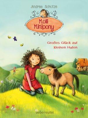cover image of Molli Minipony--Großes Glück auf kleinen Hufen (Bd. 1)