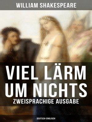 cover image of Viel Lärm um Nichts (Zweisprachige Ausgabe