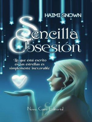 cover image of Sencilla obsesión