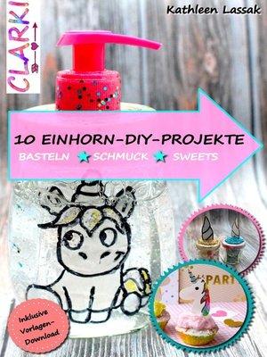 cover image of 10 EINHORN-DIY-PROJEKTE