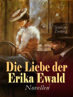 cover image of Die Liebe der Erika Ewald. Novellen