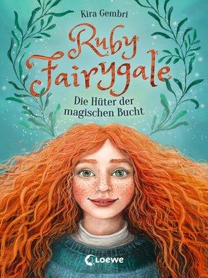 cover image of Ruby Fairygale (Band 2)--Die Hüter der magischen Bucht