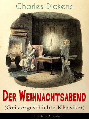 cover image of Der Weihnachtsabend (Geistergeschichte Klassiker)--Illustrierte Ausgabe