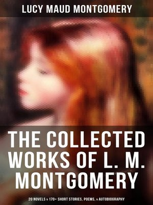 cover image of The Collected Works of L. M. Montgomery
